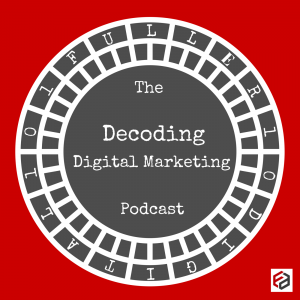 FullerDigitalStrategy_TheDecodingDigitalMarketingPodcast